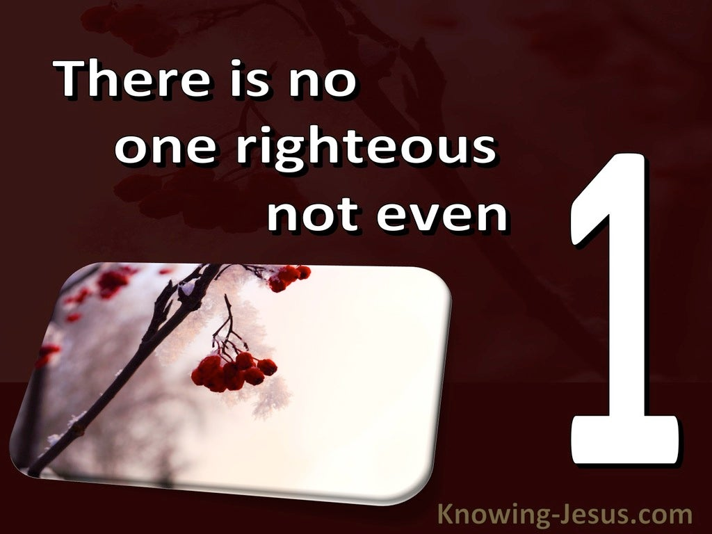 Romans 3:10 There Is No One Righteous, Not Even One (maroon)