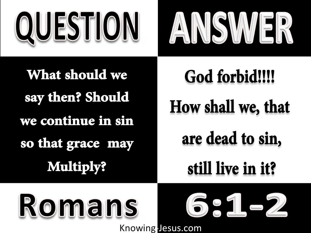 Romans 6:1 God Forbid That We Continue In Sin (black)