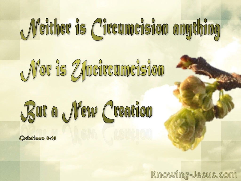 Galatians 6:15 Neither Circumcision Nor Uncircumcision But A New Creation (sage)