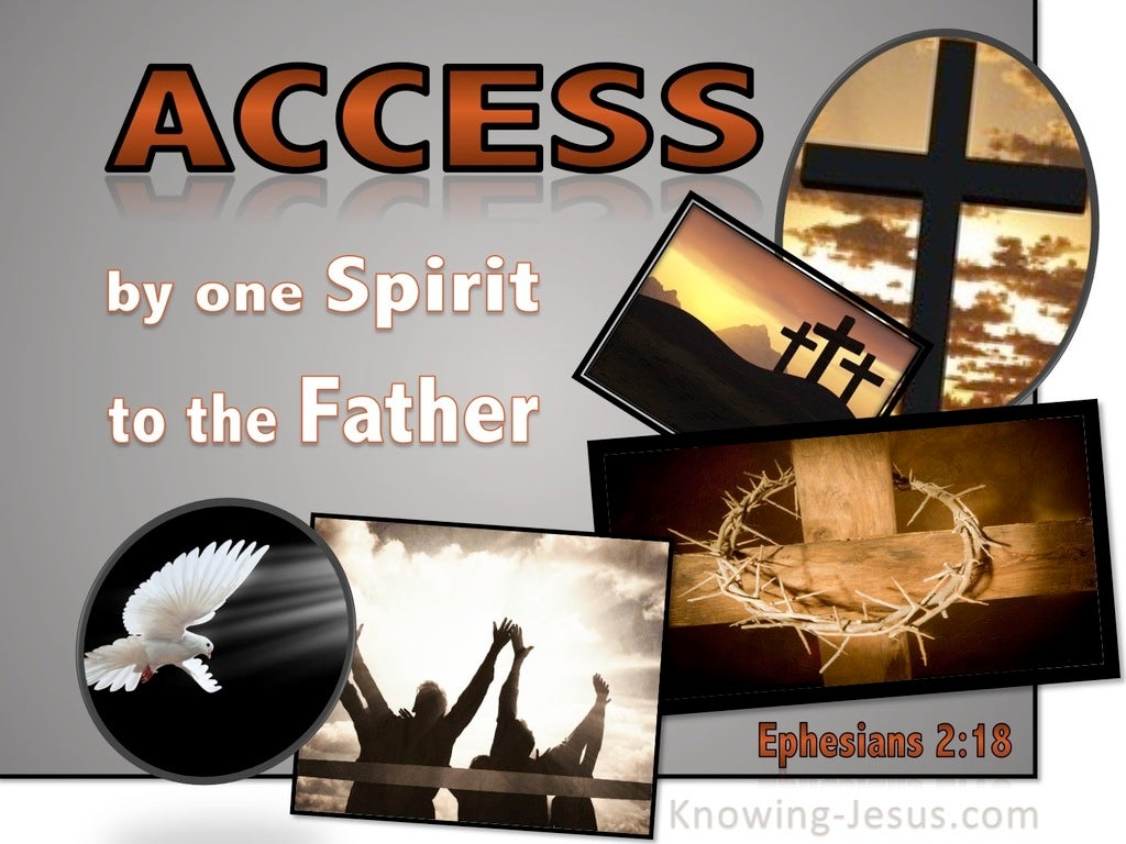 Ephesians 2:18 Access By One Spirit To The Father (gray)