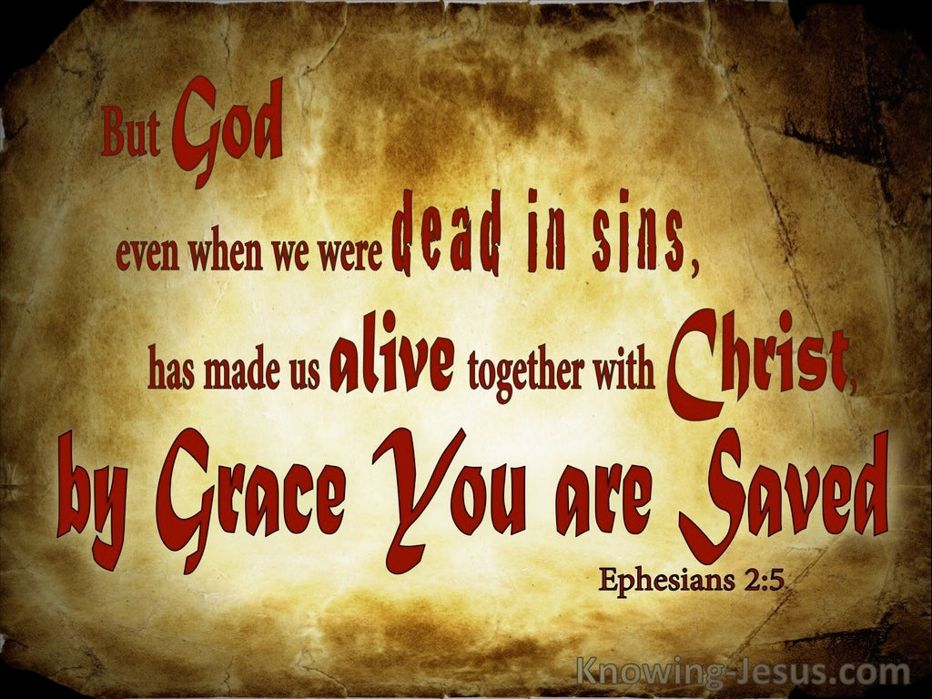 Ephesians 2:5 By Grace You Are Saved (brown)
