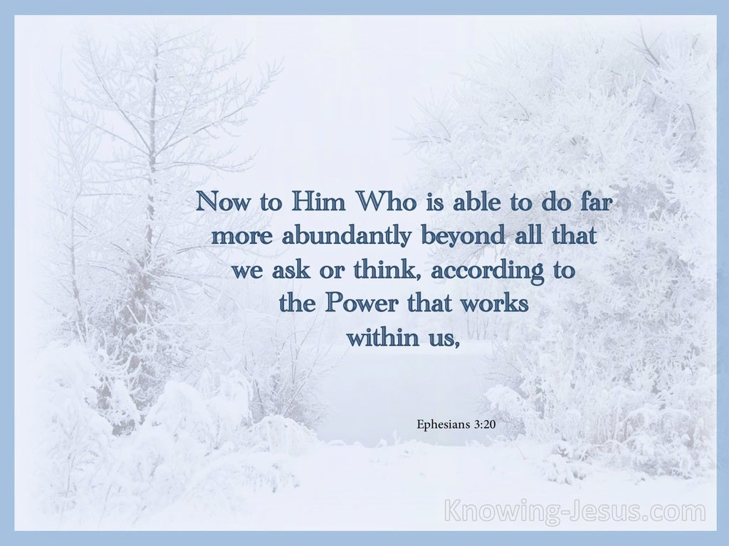 Ephesians 3:20 He Is Able To Do Far More Abundantly (blue)
