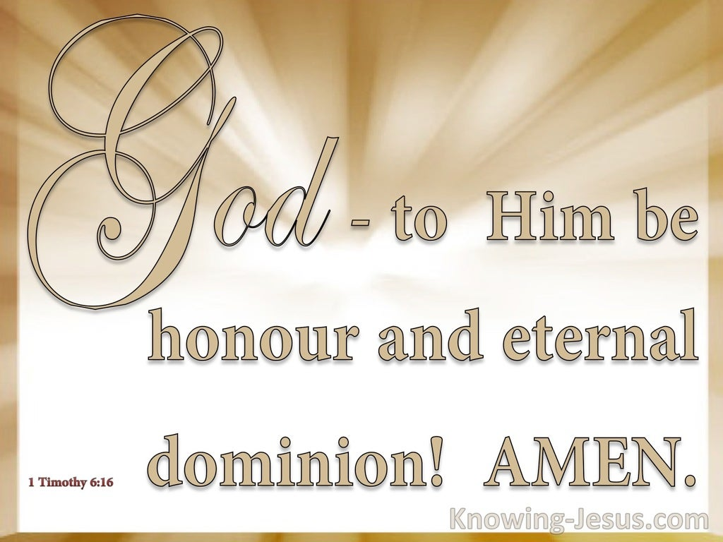 1 Timothy 6:16 God Alone Possesses Immortality (beige)