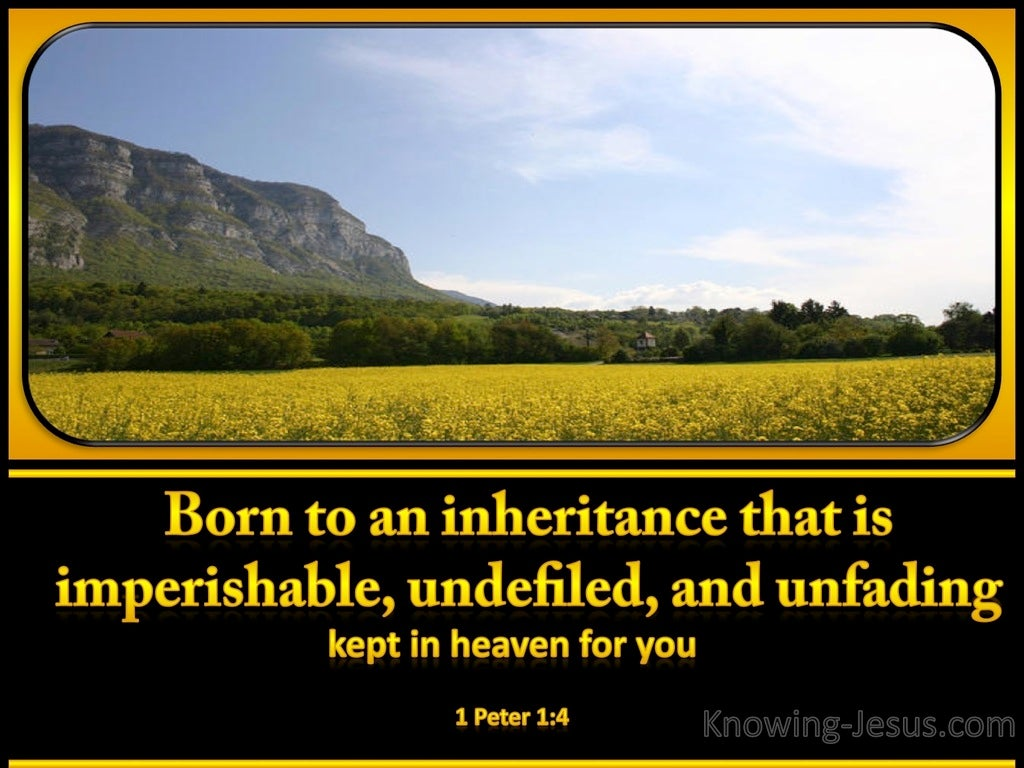 1 Peter 1:4 An Inheritance Kept in Heaven For You (yellow)