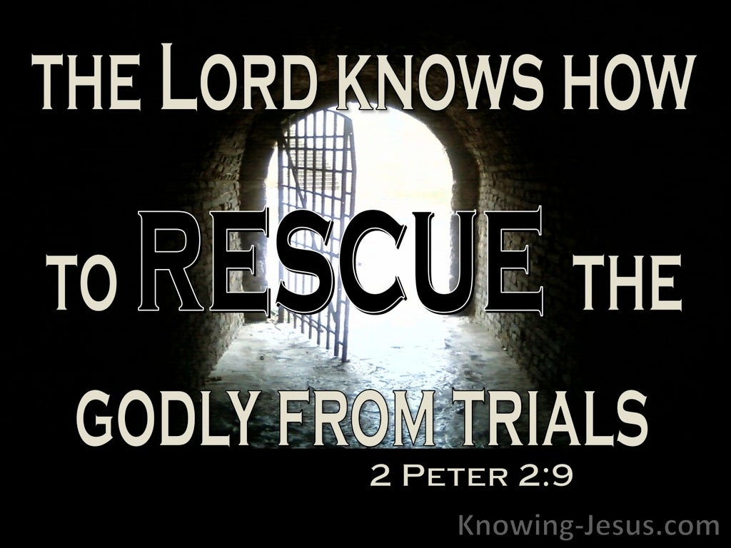 2 Peter 2:9 The Lord Knows How To Rescue The Godly From Trials (black)