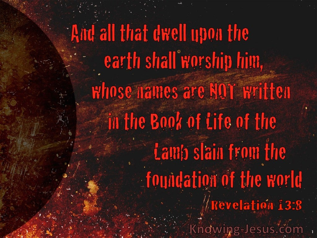 Revelation 13:8 All Who Dwell On Earth Will Worship Him (red)