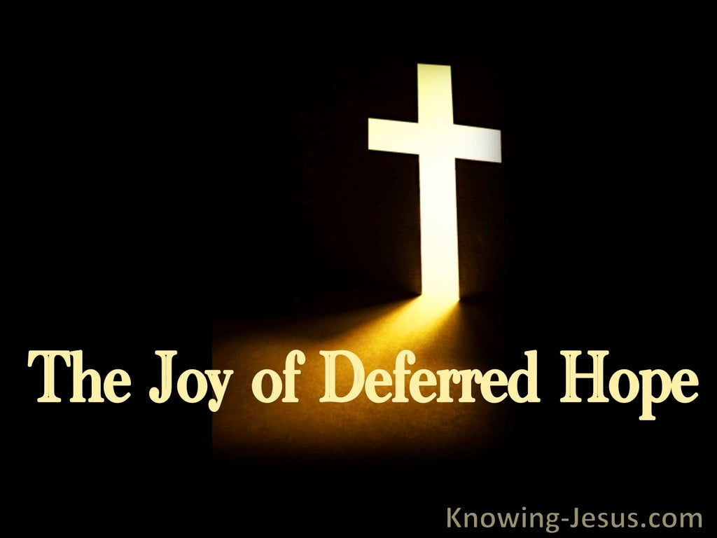 Proverbs 13:12 The Joy of Deferred Hope (devotional)03:03 (black)