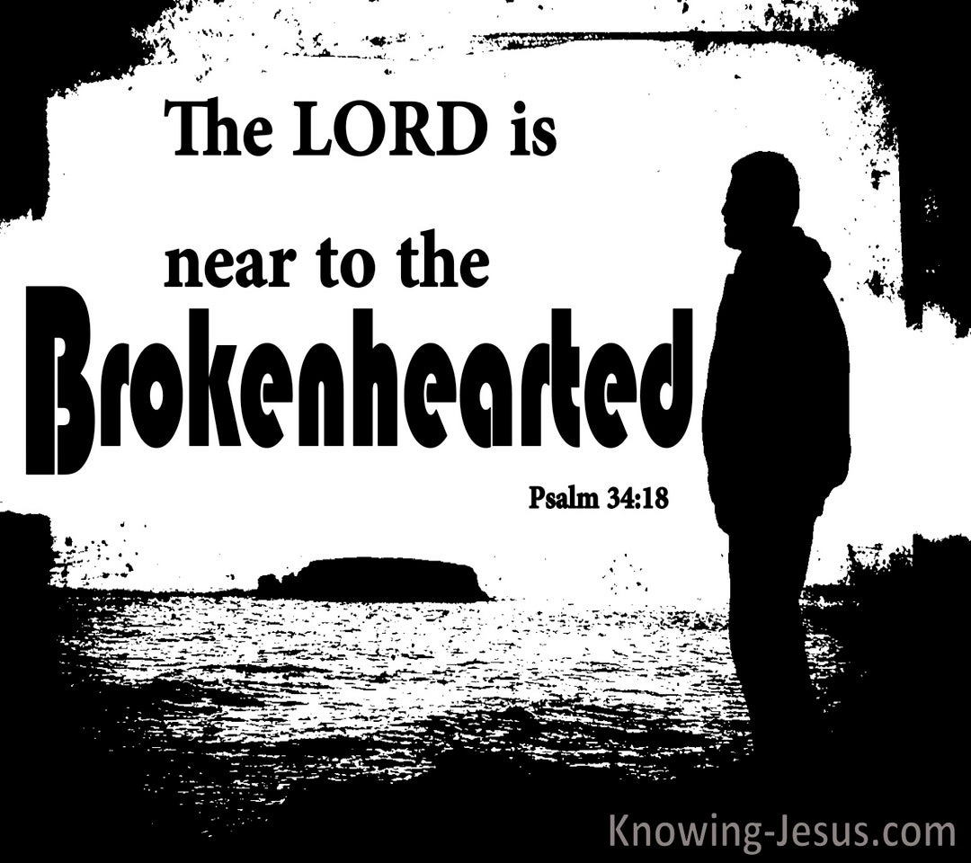 Psalm 34:18 The Lord Is Close To The Brokenhearted (black)