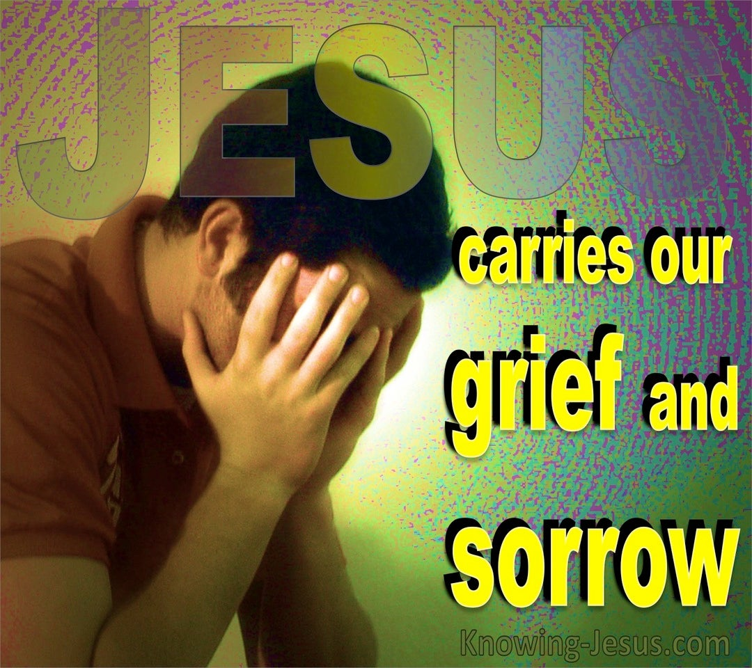 Isaiah 53:4 Surely He Has Borne Our Griefs (yellow)