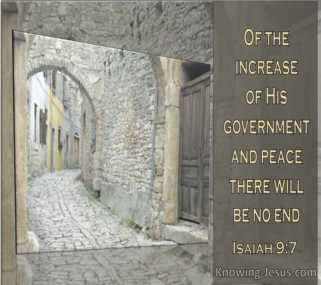 Isaiah 9:7 Of The Increase Of His Government And Peace There Is No End (windows)08:11