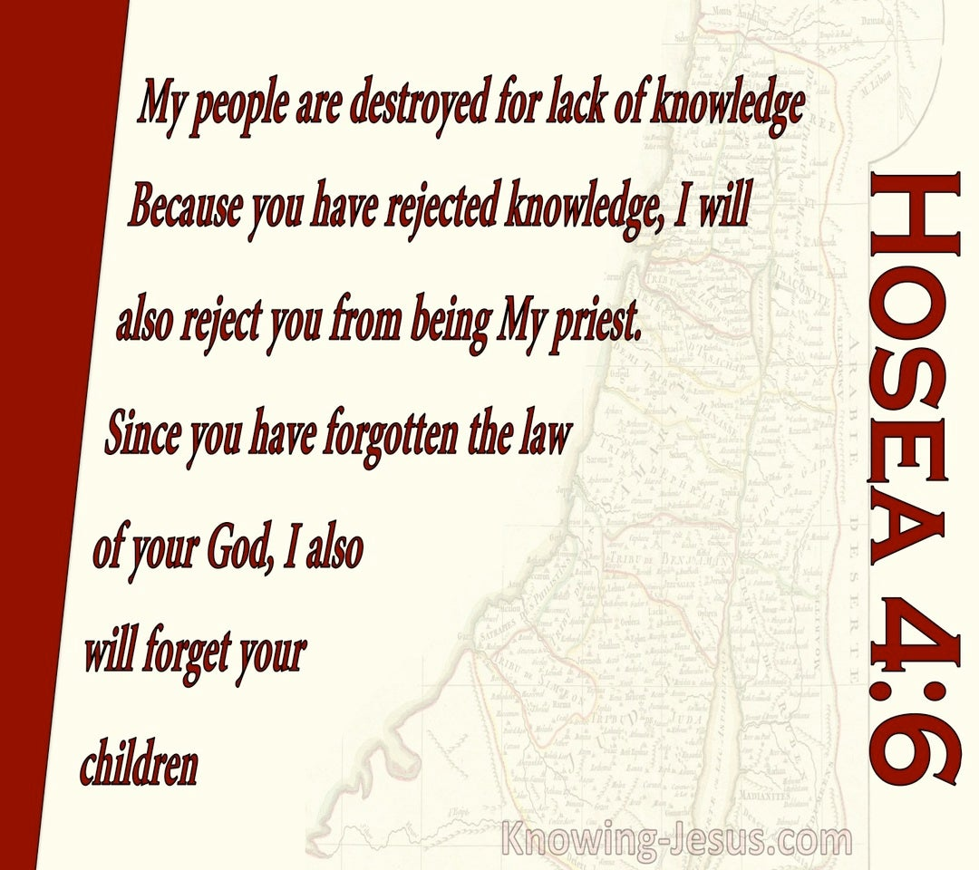 Hosea 4:6 My People Are Destroyed For Lack Of Knowledge (red)