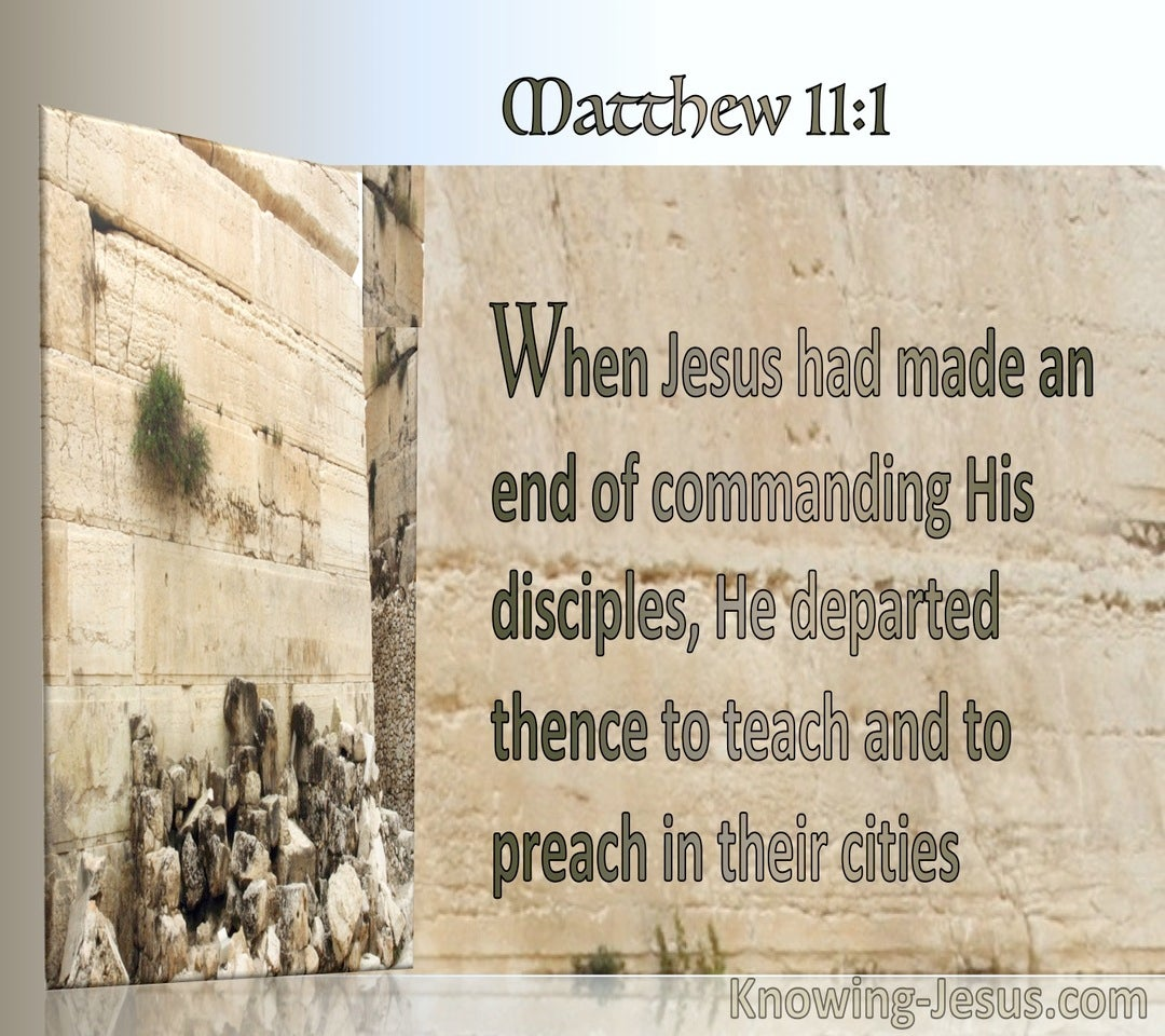 Matthew 11:1 He Departed To Teach And To Preach In Their Cities (utmost)08:01