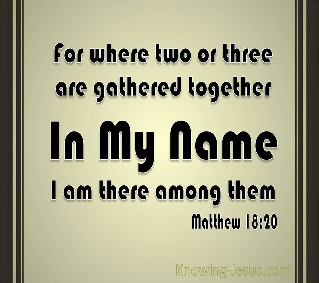 Matthew 18:20 When Two Or Three Are Gathered Together (black)