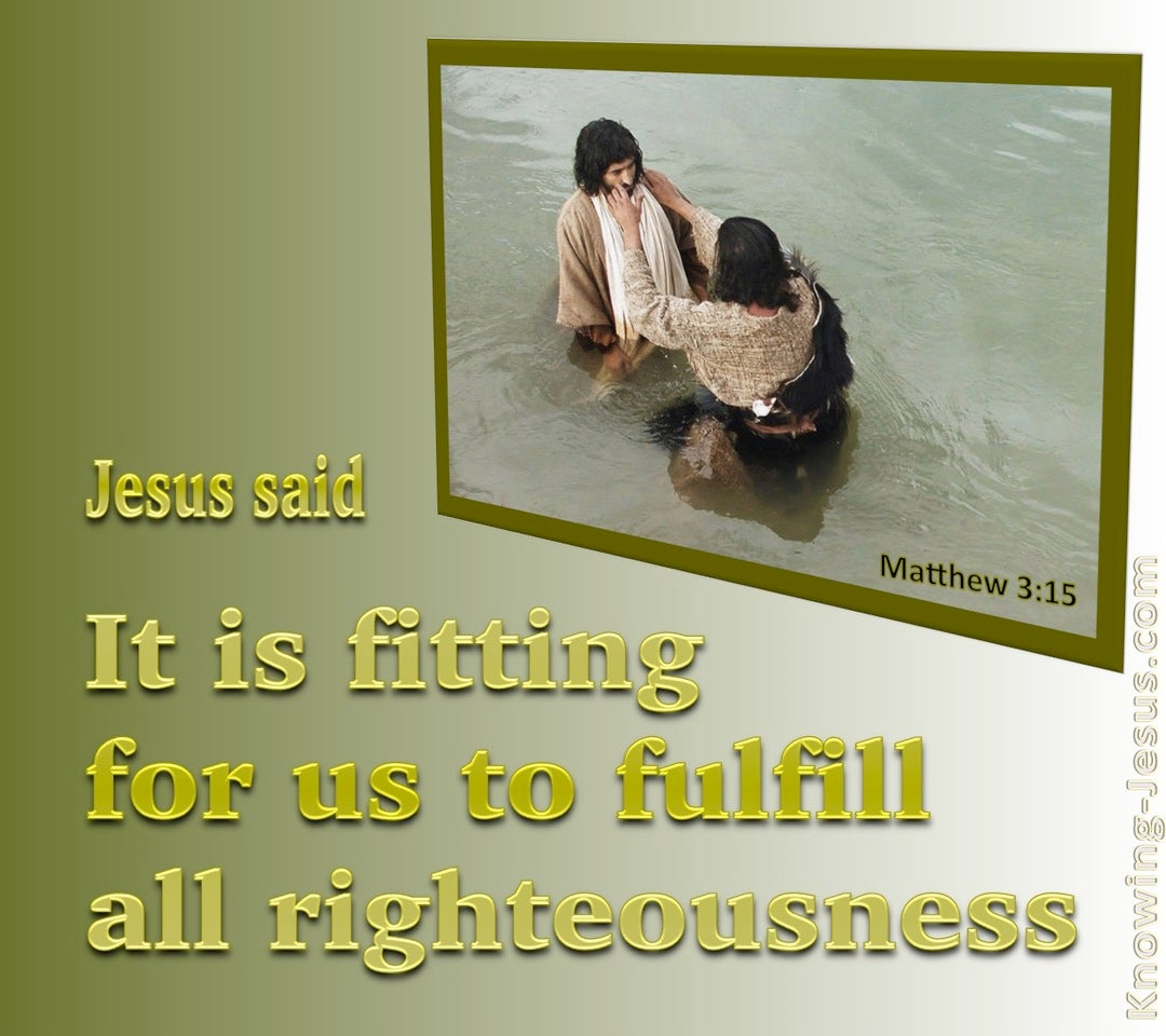 Matthew 3:15 It Is Fitting For Us To Fulfill All Righteousness (green)