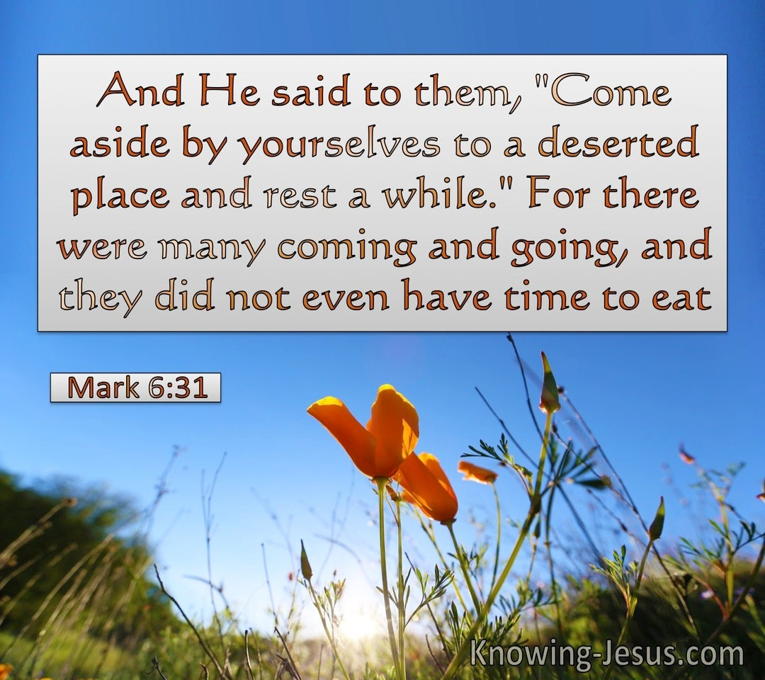 Mark 6:31 Come Aside To A Deserted Place And Rest Awhile (orange)