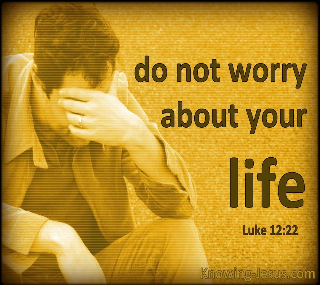 Luke 12:22 Do Not Worry About Your Life (orange)