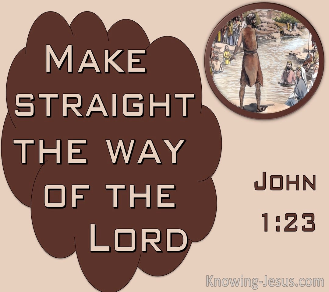 John 1:23 Make Straigh The Way Of The Lord (brown)