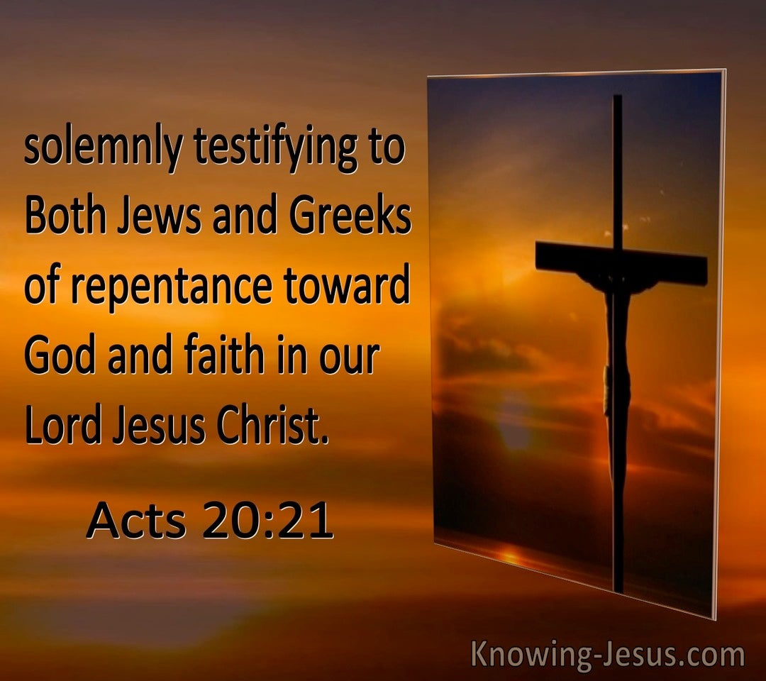 Acts 20:21 Testifying To Jews And Greeks Of Jesus (brown)