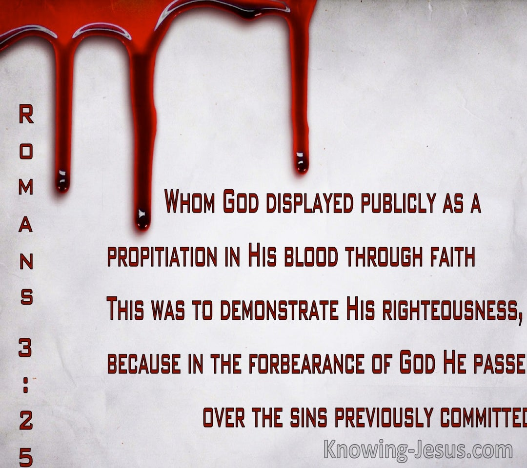 Romans 3:25 God Displayed Publicly As A Propitiation In His Blood Through Faith (gray)