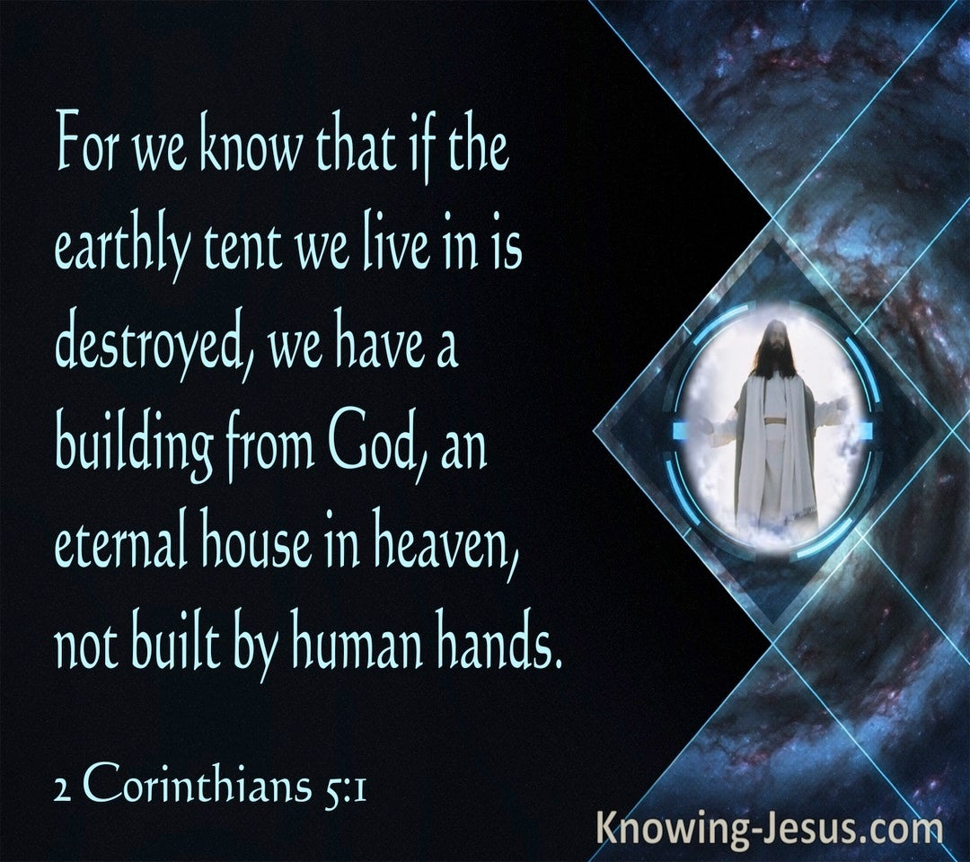 2 Corinthians 5:1 We Know That If The Earthly Tent Is Deatroyed We Have An Eternal House In Heaven (black)
