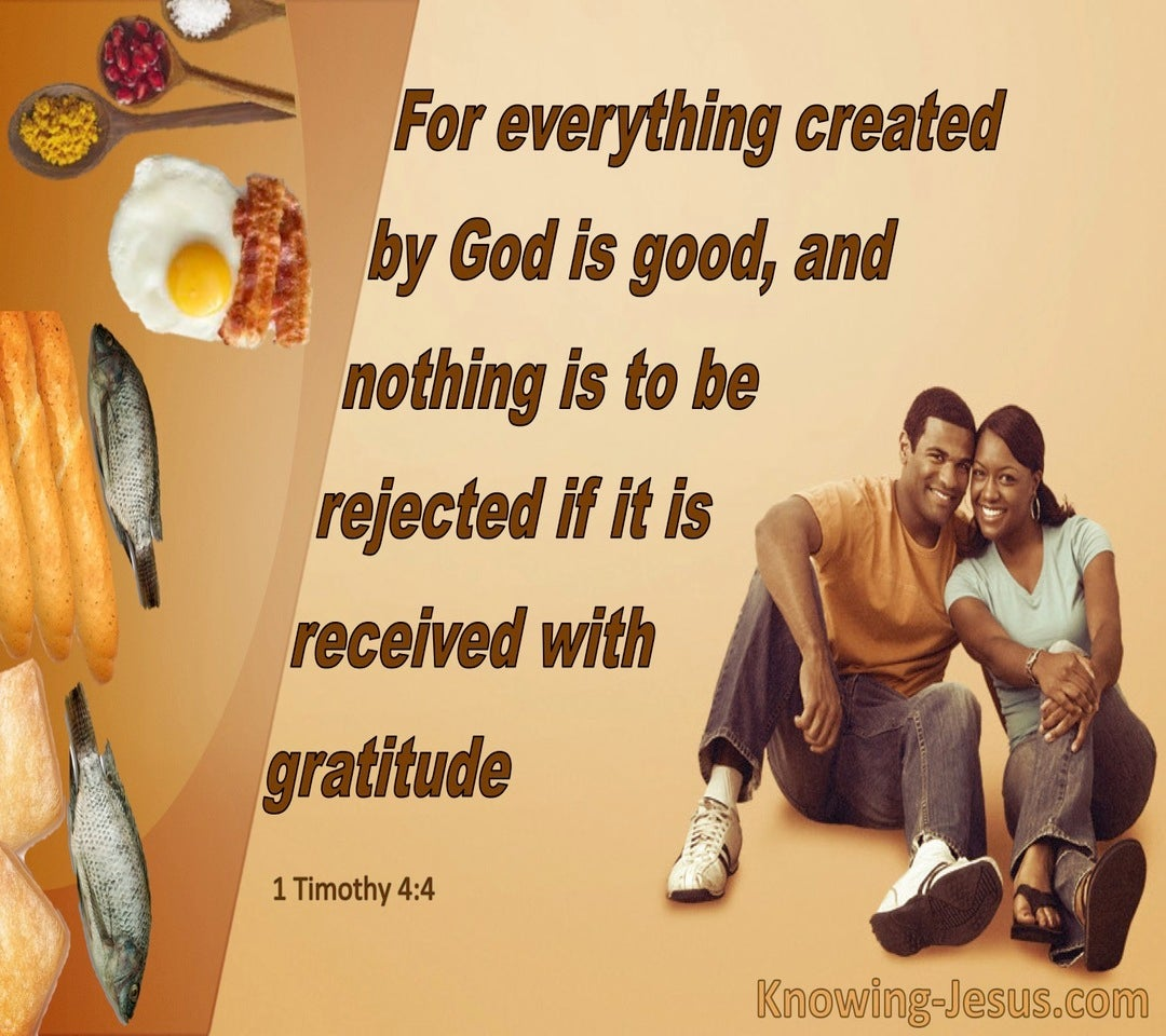 1 Timothy 4:4 All God Created Is Good (brown)