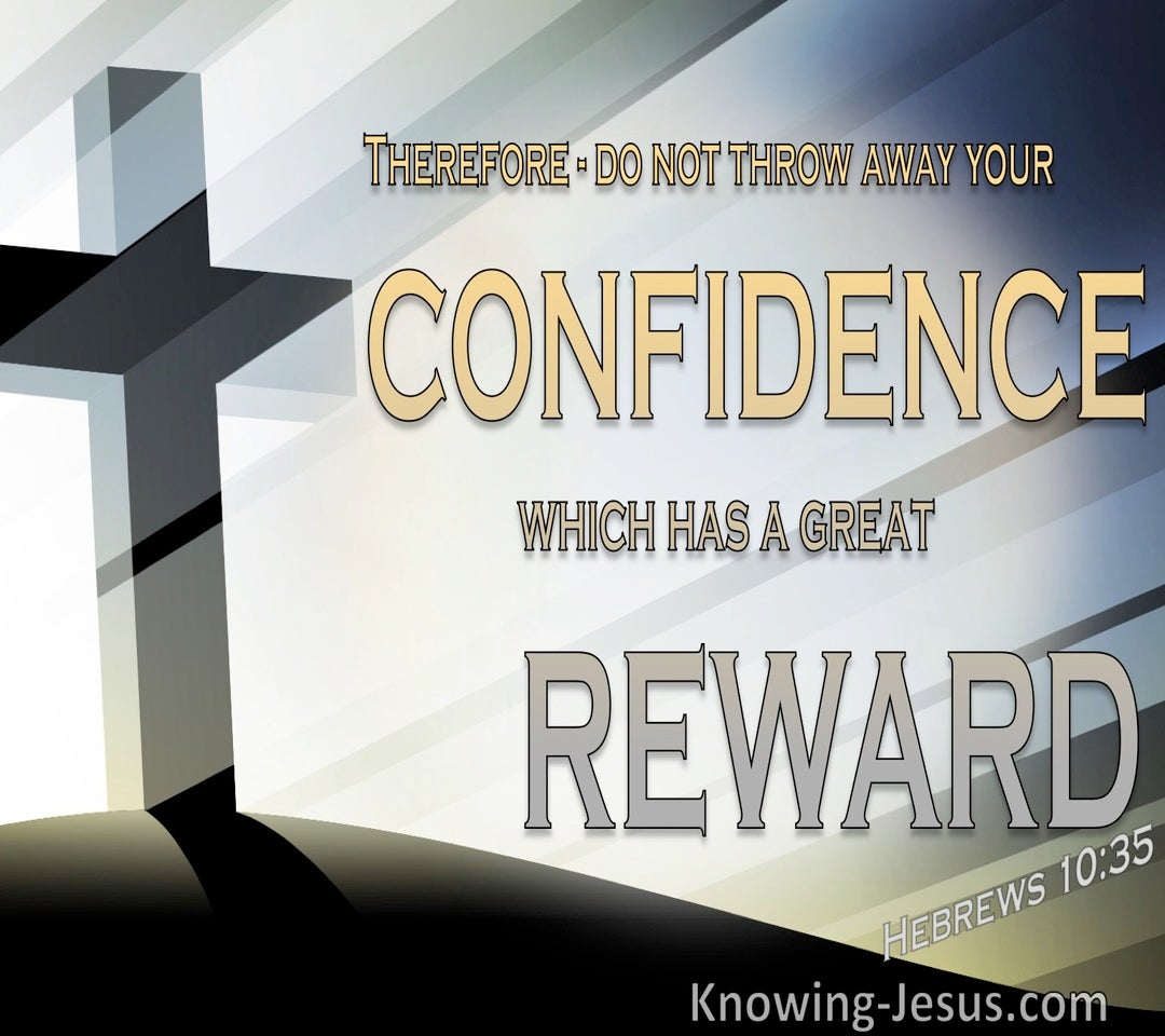 Hebrews 10:35 Your Confidence in Christ Has Great Reward (gray)