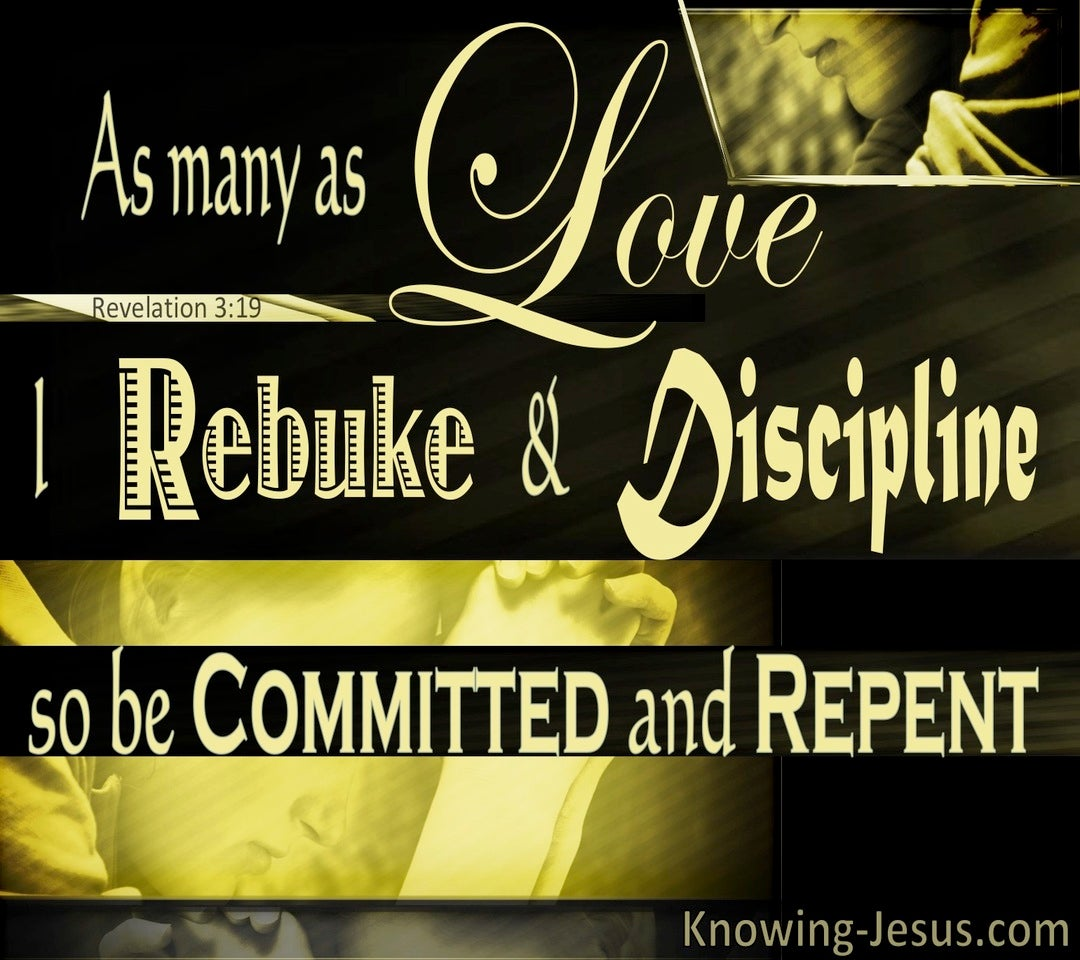 Revelation 3:19 Those I Love I Rebuke and Discipline Sp Repent (black)