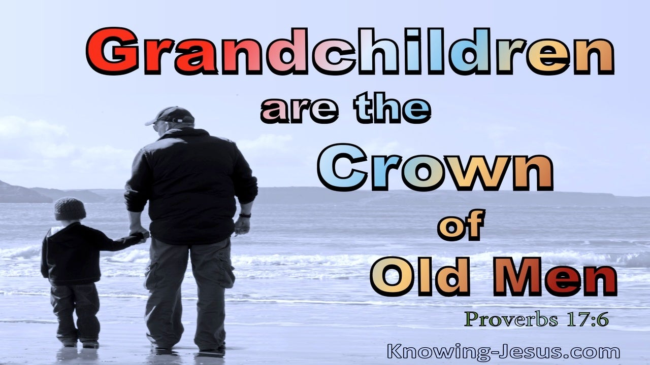 Proverbs 17:6 Grandchildren Are The Crown Of Old Men (blue)