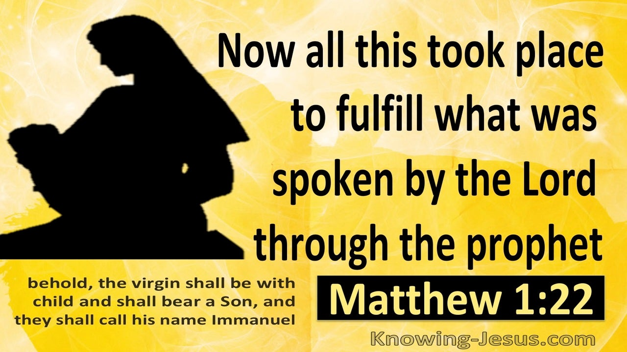 Matthew 1:22 To Fulfill What Was Spokne By The Lord Through Prophets (yellow)