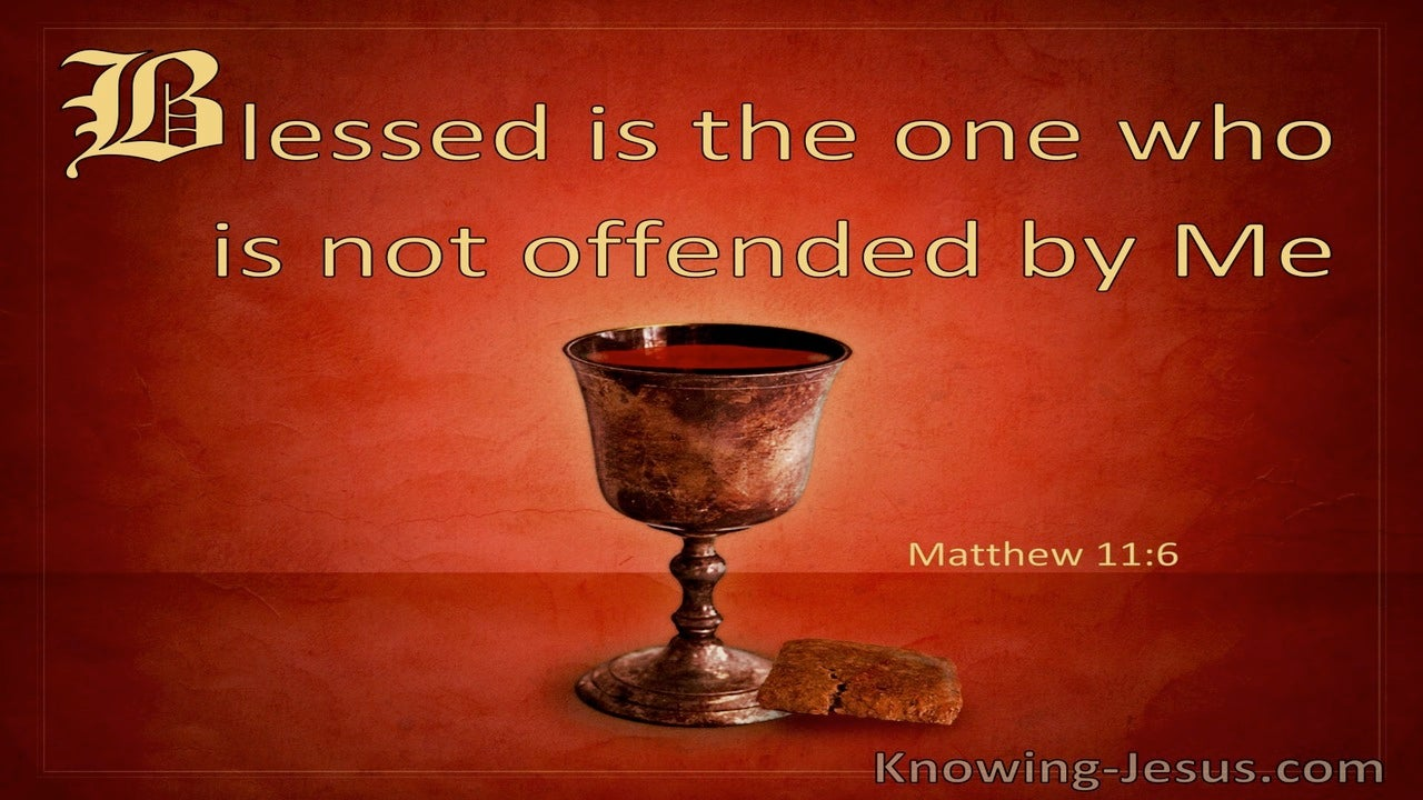 Matthew 11:6 Bless Is The One Who Is Not Offended By Me (windows)04:22