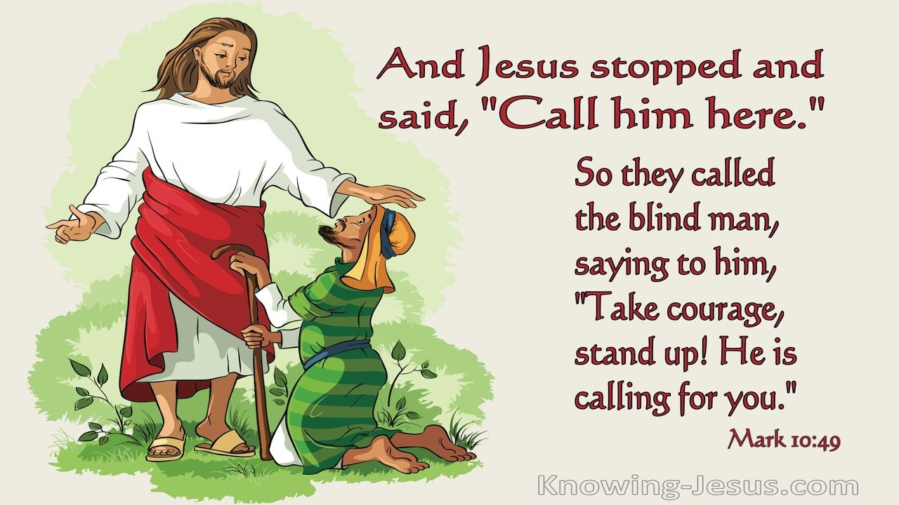 Mark 10:49 Jesus Stopped And Said Call Him Here (red)