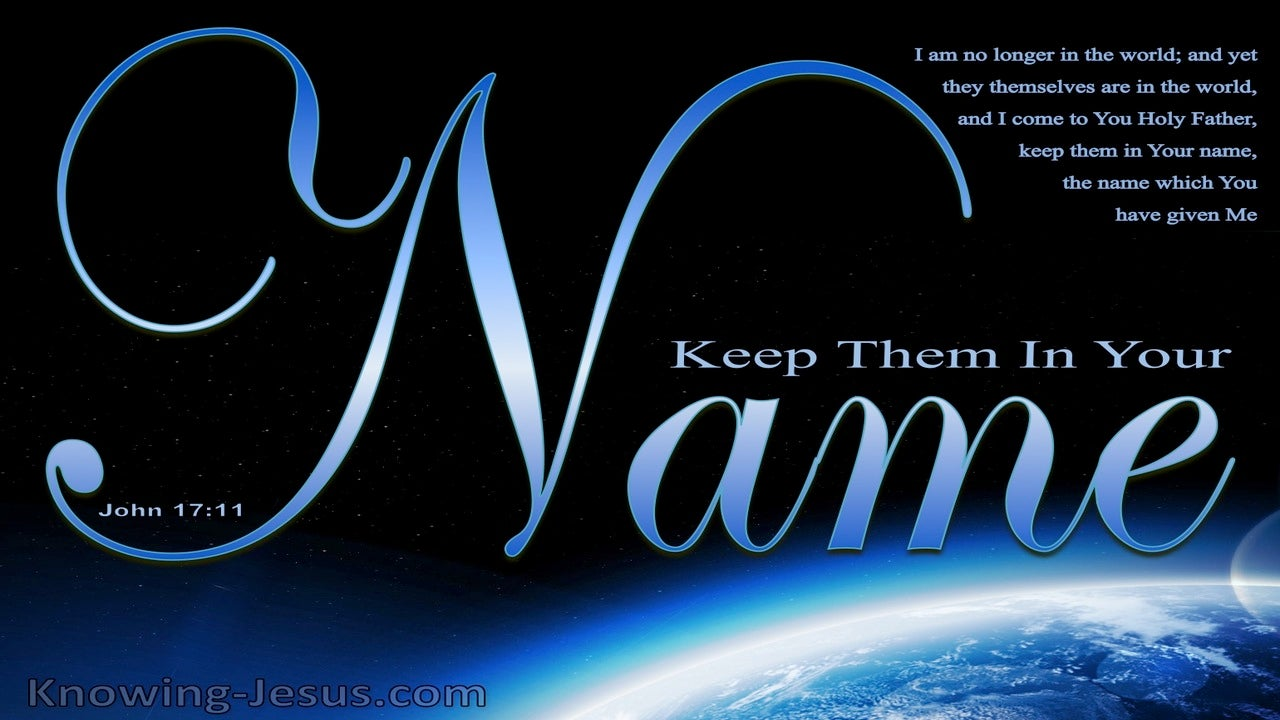 John 17:11 Keep Them In Your Name (blue)