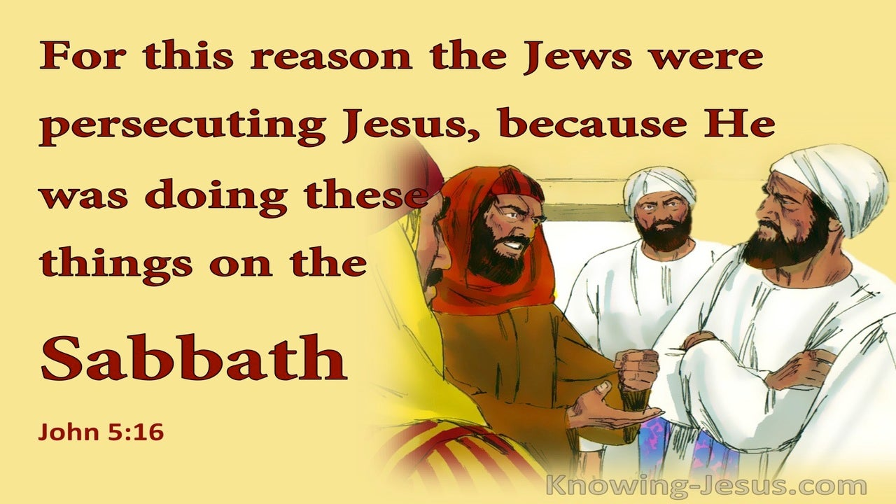 John 5:16 The Jews Persecuted Jesus For Healing On The Sabbath (yellow)
