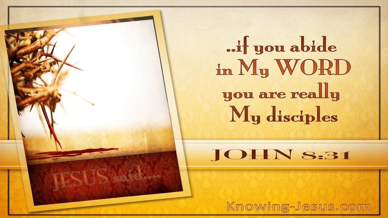 John 8:31 Discipleship, Abide In My Word (brown)