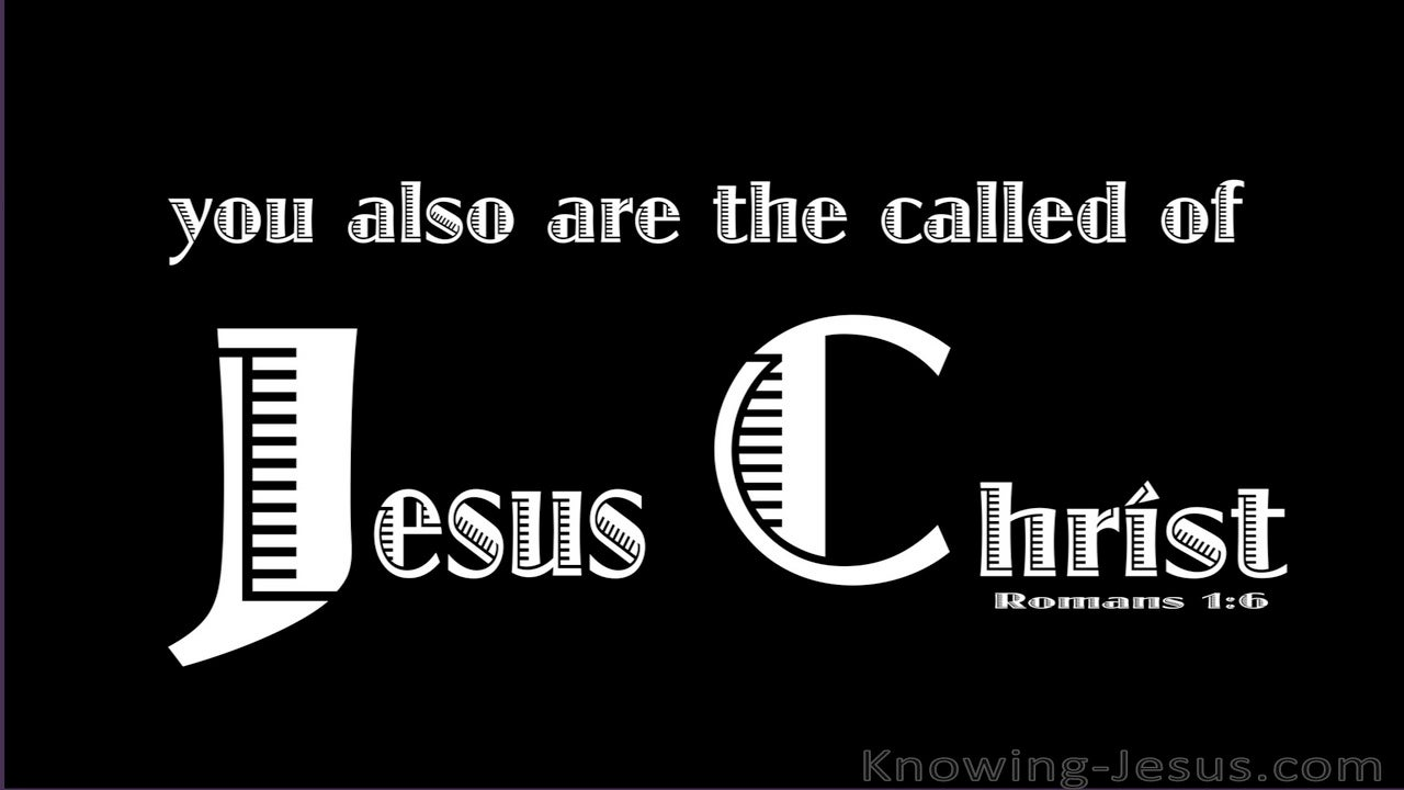 Romans 1:6 Called of Jesus Christ (black)