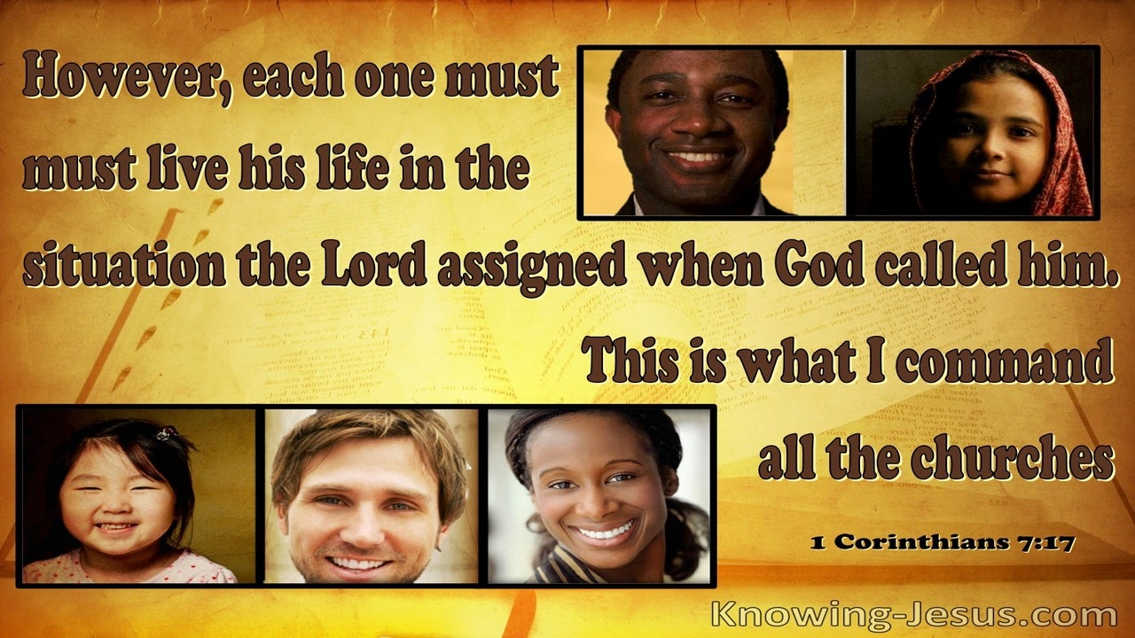 1 Corinthians 7:17 Each Must Live Life In The Situation God Assigned (yellow)