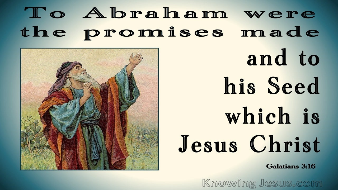 Galatians 3:16 To Abraham Were The Promises Made (aqua)