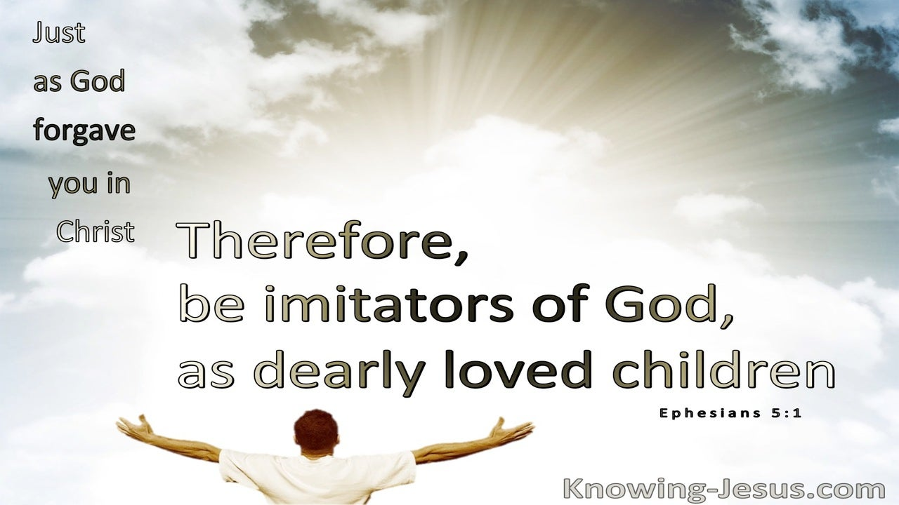 Ephesians 5:1 Be Imitators Of God As Dearly Loved Children  (beige)