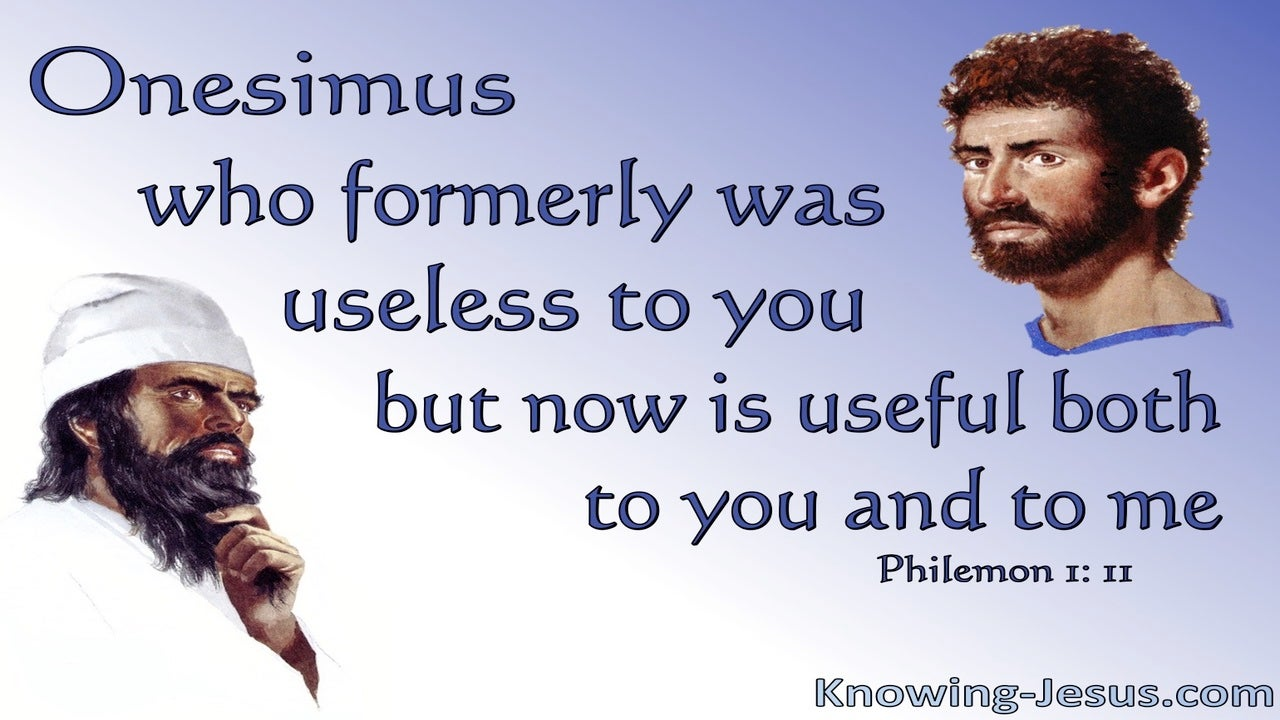 Philemon 1:11 Onesimus Was Useless But Is Now Useful (blue)
