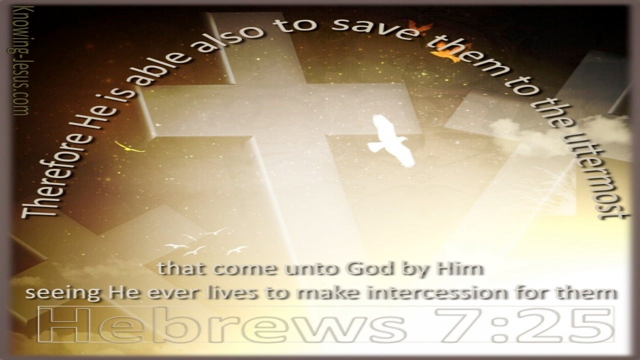 Hebrews 7:25 He Is Able To Save to the Uttermost (brown)