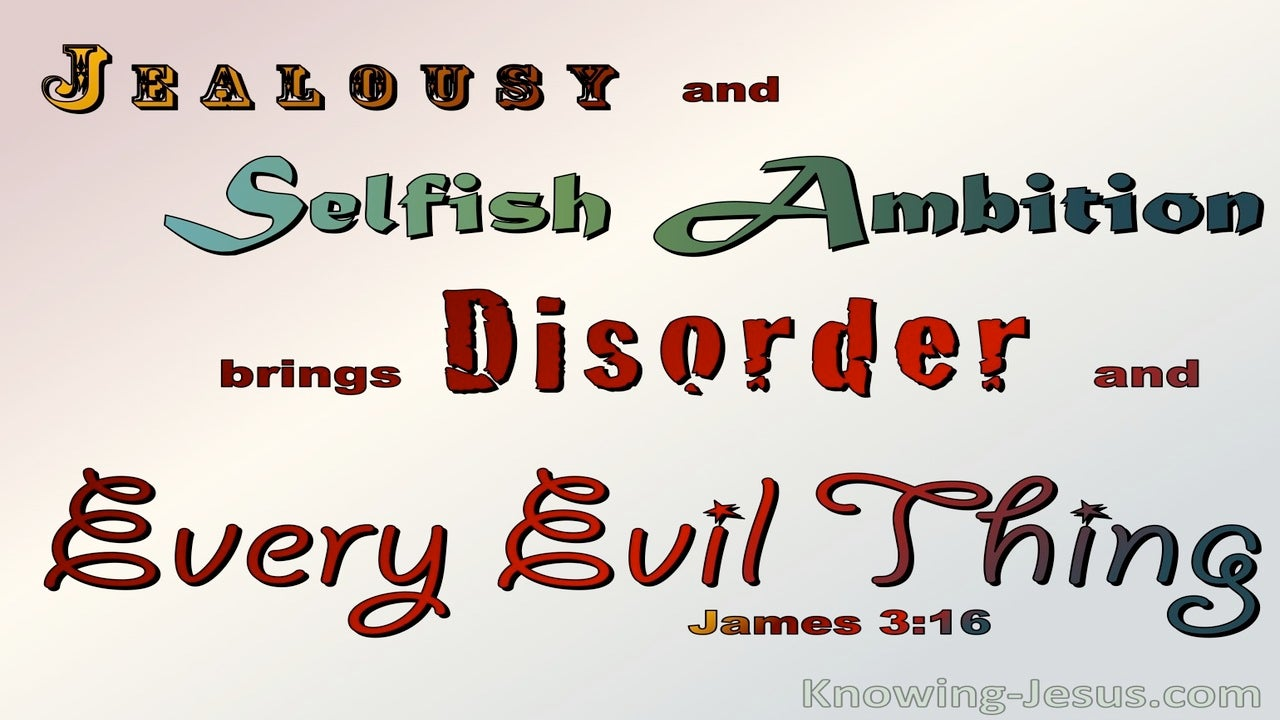 James 3:16 Jealousy And Ambition Brings Disorder and Evil (red)
