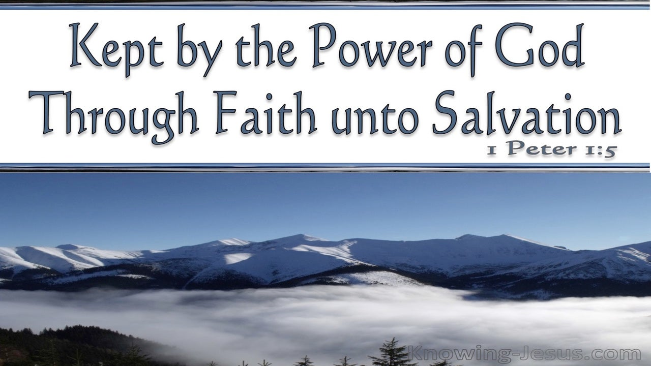 1 Peter 1:5 Kept By The Power Of God Unto Salvation (white)