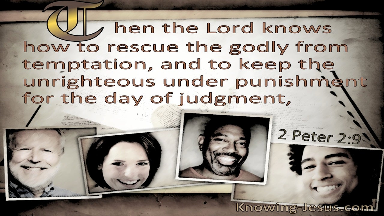 2 Peter 2:9 The Lord Knows How To Rescue The Godly From Temptation (gray)