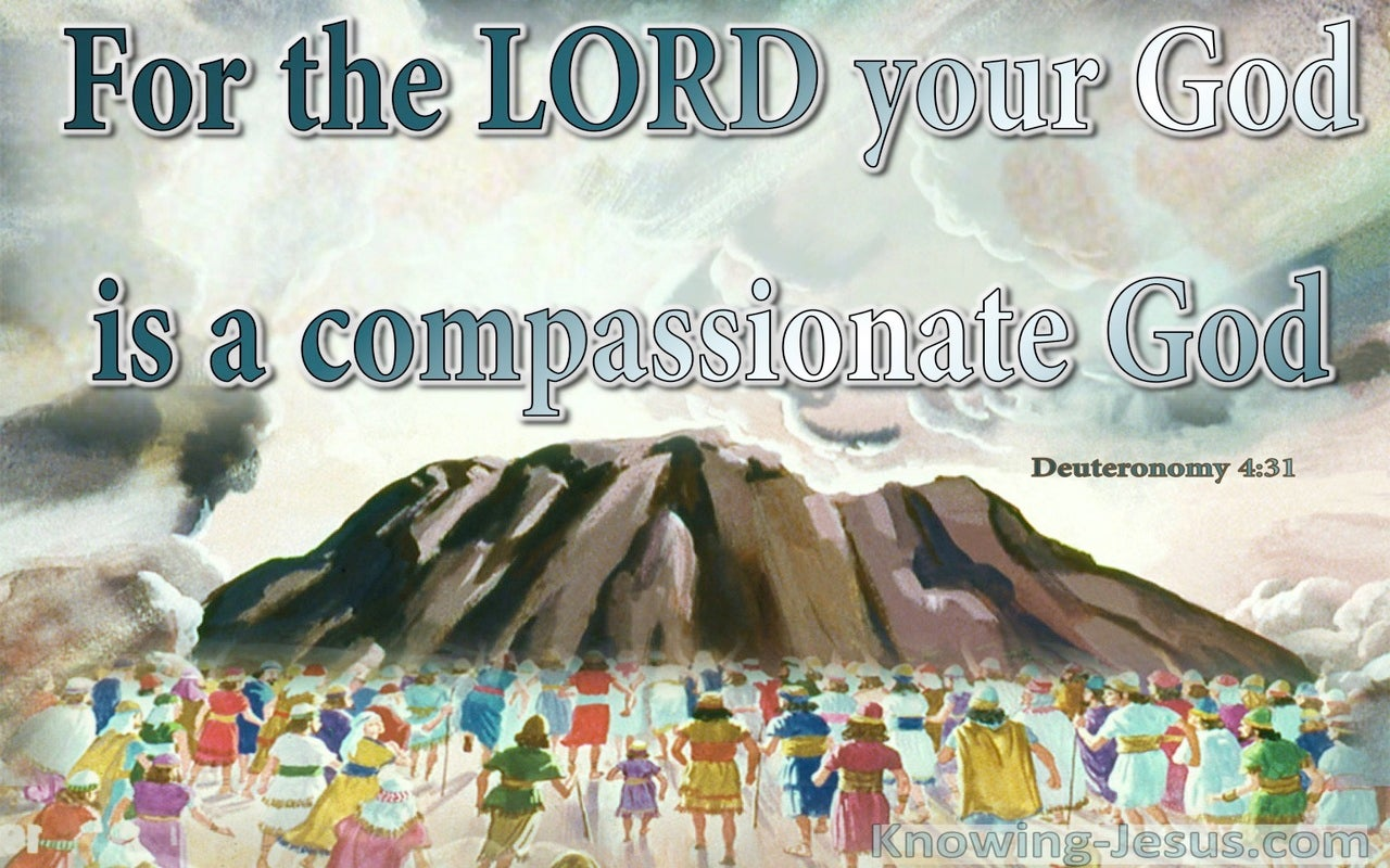 Deuteronomy 4:31 The Lord Is A Compassionate God (sage)