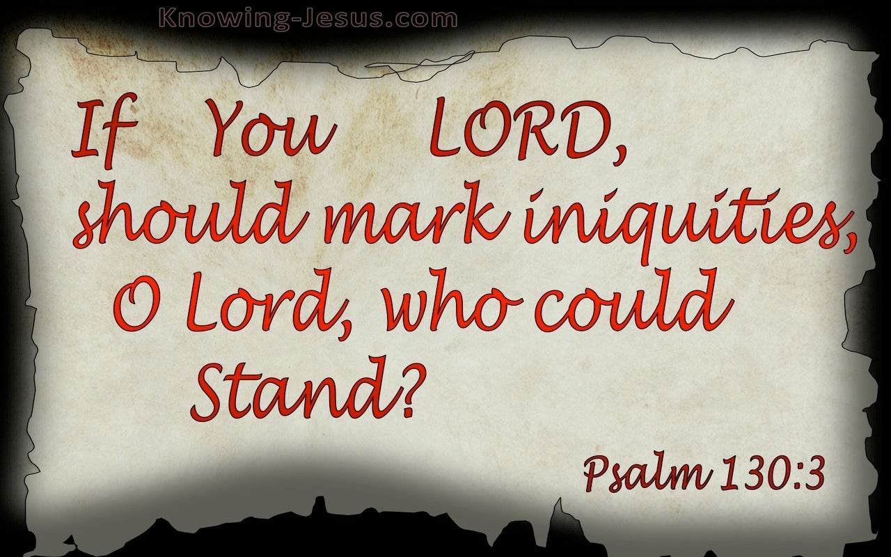 Psalm 130:3 Who Could Stand (red)