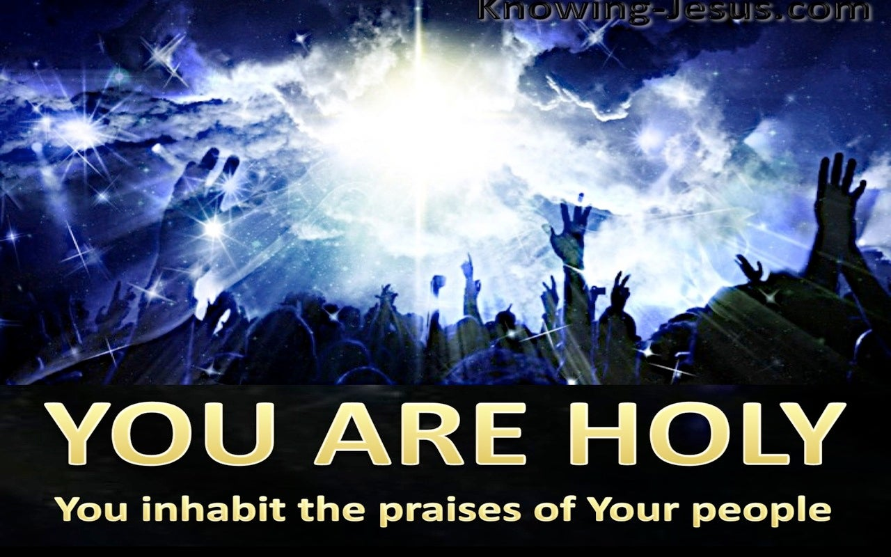 Psalm 22:3 God Inhabits The Praises Of His People (gold)