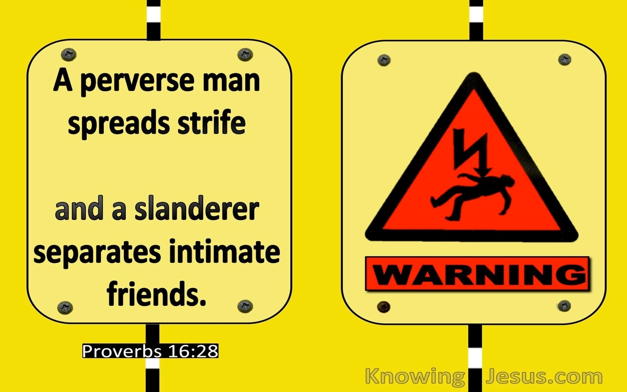Proverbs 16:28 A Perverse Man Sows Strife. Whisperers Separate Friends (yellow)