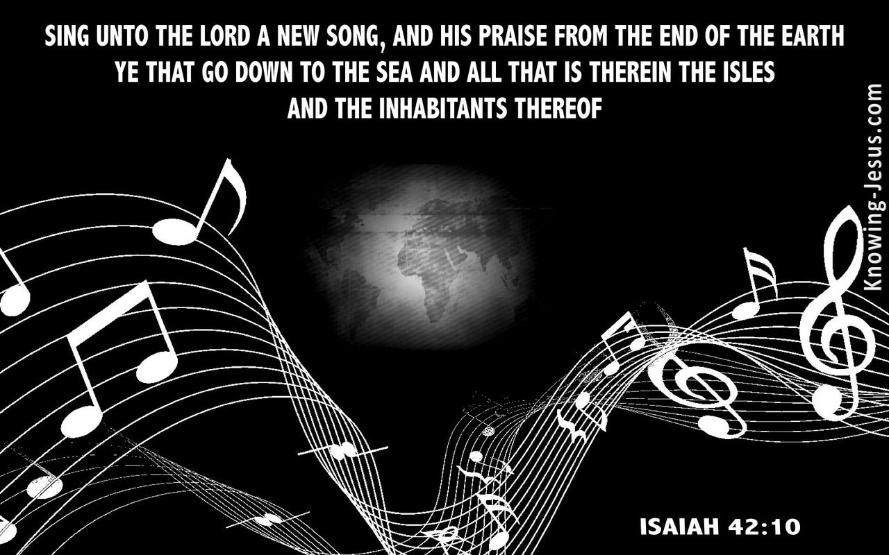 Isaiah 42:10 Sing Unto The Lord (black)