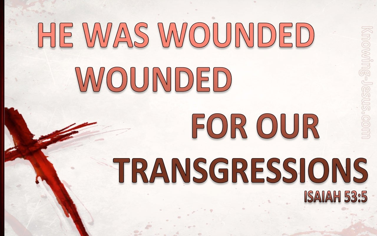 Isaiah 53:5 He Was Wounded For Our Transgressions (white)