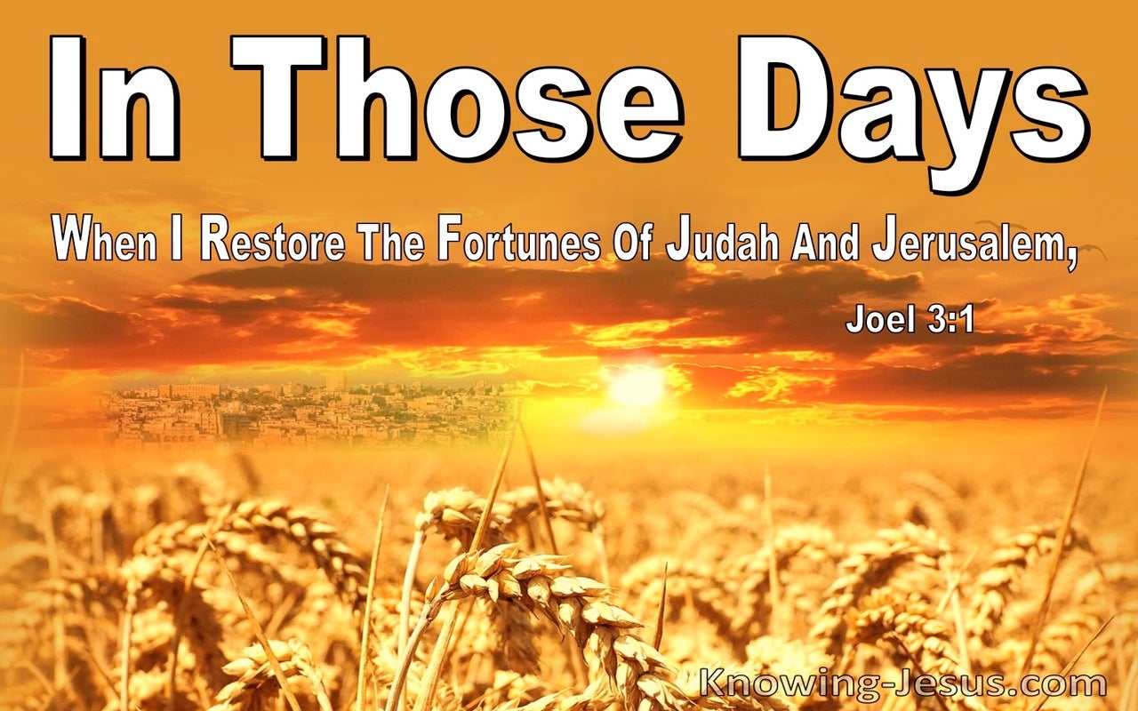 Joel 3:1 When I Restore The Fortunes Of Judah And Jerusalem (white)